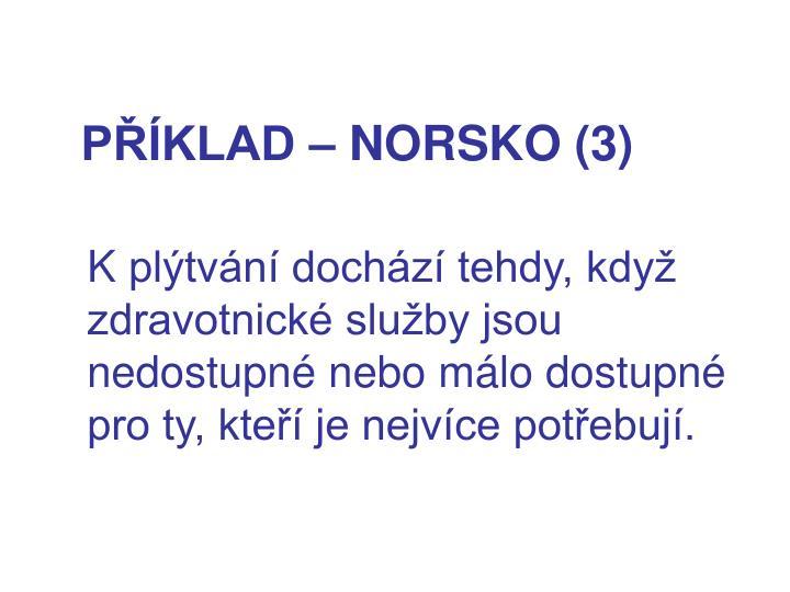 PŘÍKLAD – NORSKO (3)