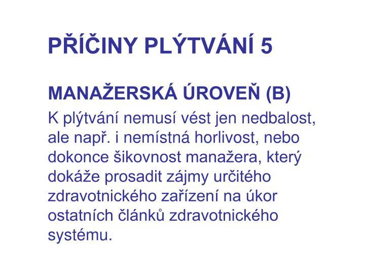 PŘÍČINY PLÝTVÁNÍ 5