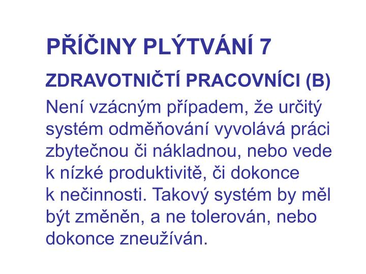 PŘÍČINY PLÝTVÁNÍ 7