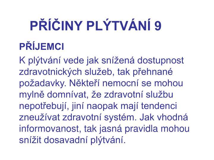 PŘÍČINY PLÝTVÁNÍ 9
