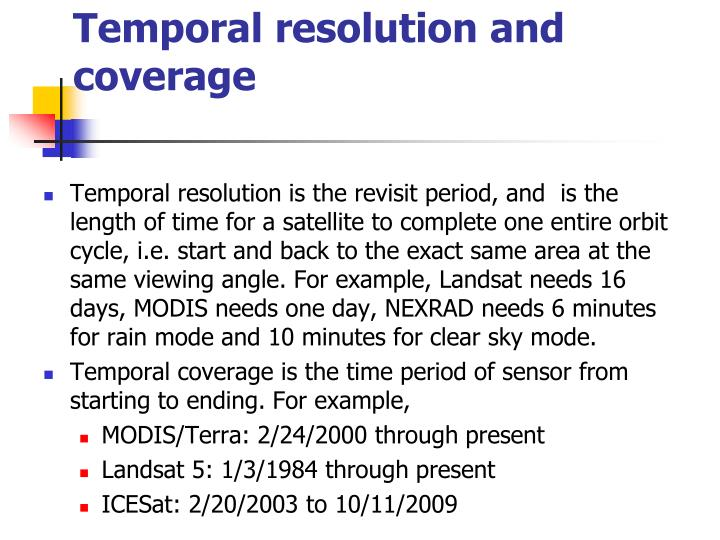 Temporal resolution and coverage