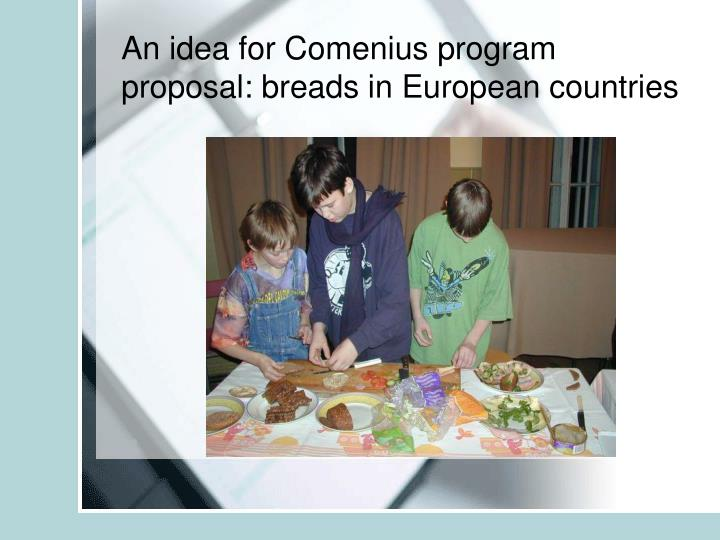 An idea for Comenius program proposal: breads in European countries