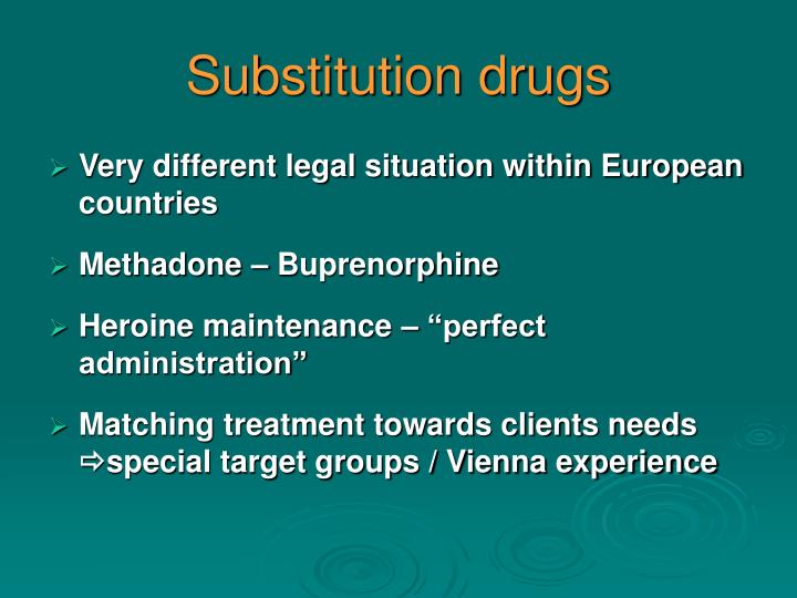 Substitution drugs