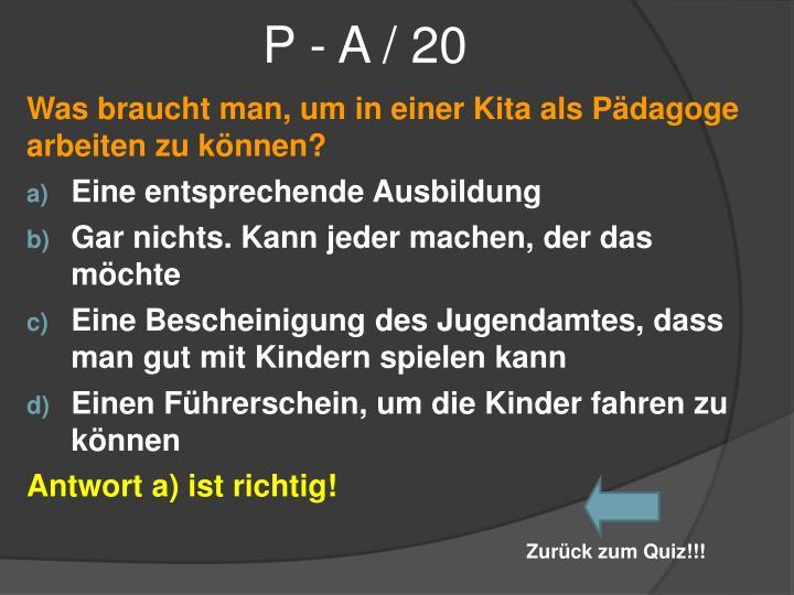 P - A / 20