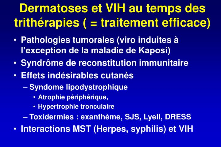 Dermatoses et VIH au temps des trithérapies ( = traitement efficace)
