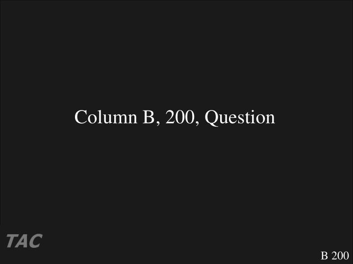 Column B, 200, Question
