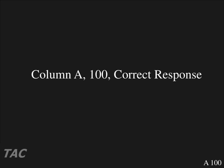 Column A, 100, Correct Response