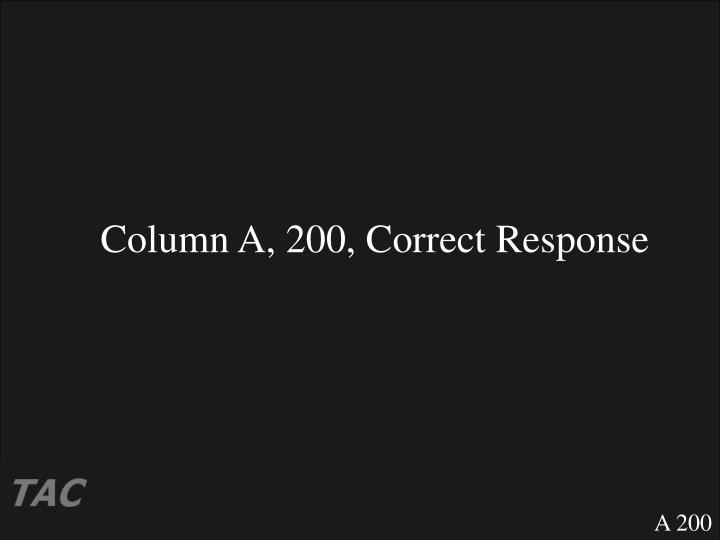 Column A, 200, Correct Response