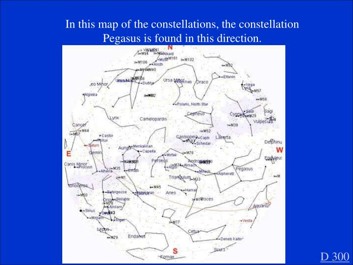 In this map of the constellations, the constellation Pegasus is found in this direction.