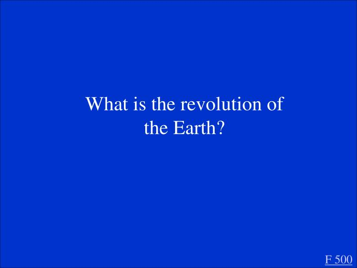 What is the revolution of the Earth?