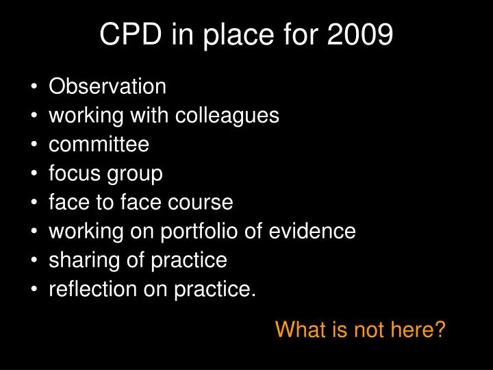 CPD in place for 2009