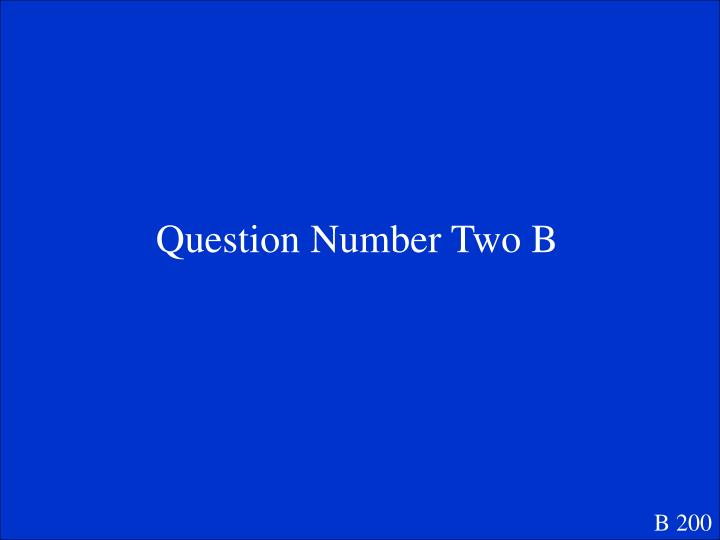 Question Number Two B