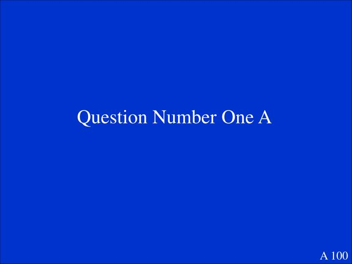 Question Number One A