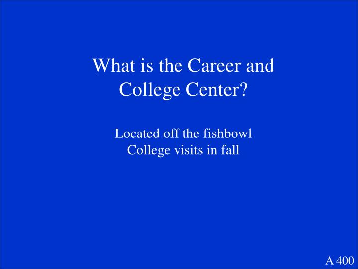 What is the Career and College Center?