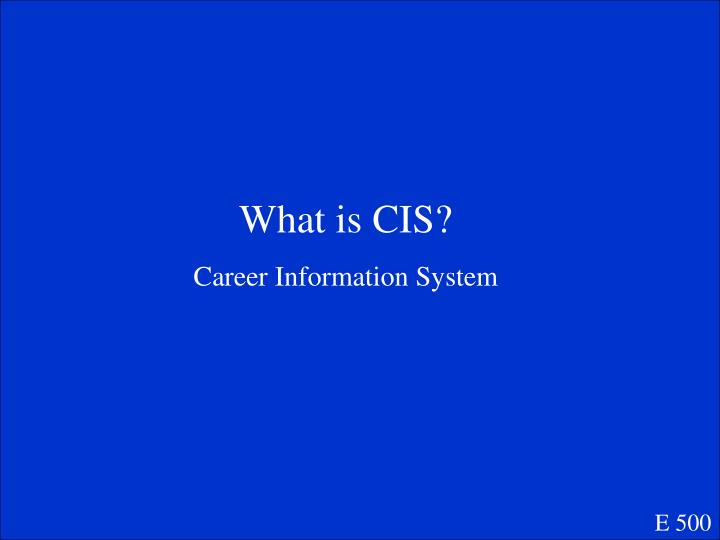 What is CIS?