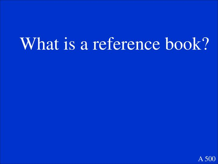 What is a reference book?