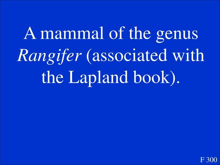 A mammal of the genus