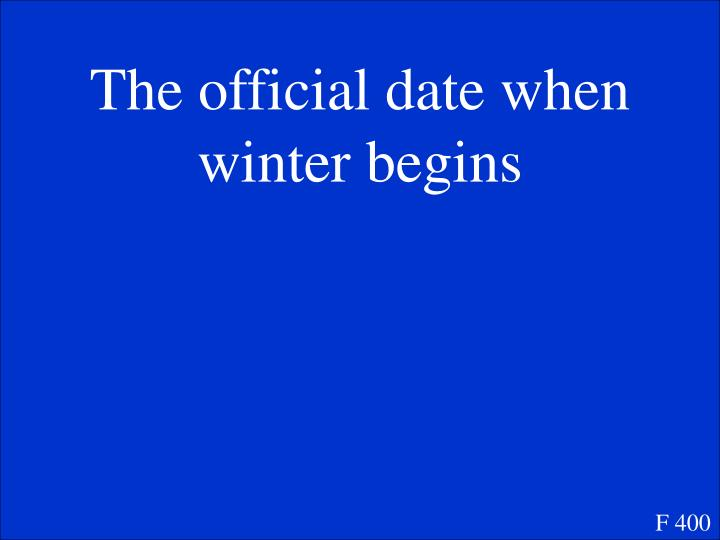 The official date when winter begins