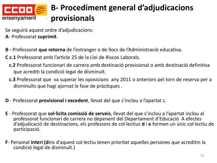 B- Procediment general d'adjudicacions provisionals