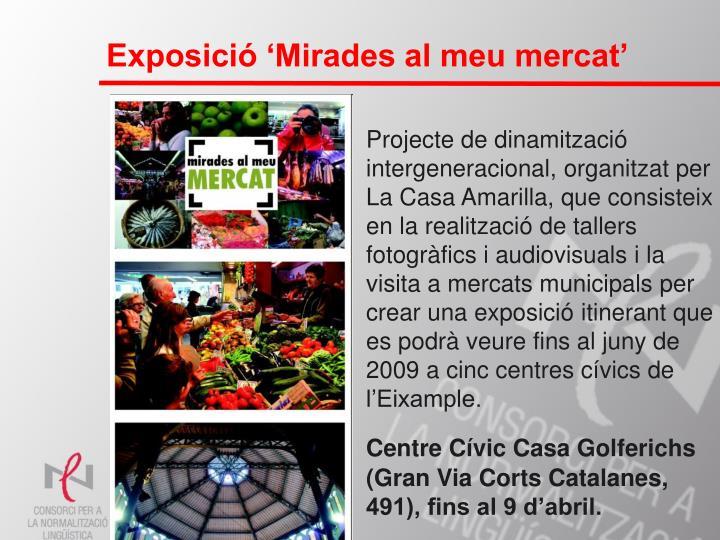 Exposició 'Mirades al meu mercat'