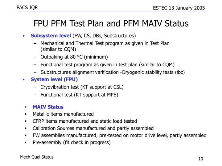 FPU PFM Test Plan and PFM MAIV Status
