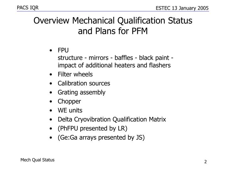 Overview Mechanical Qualification Status