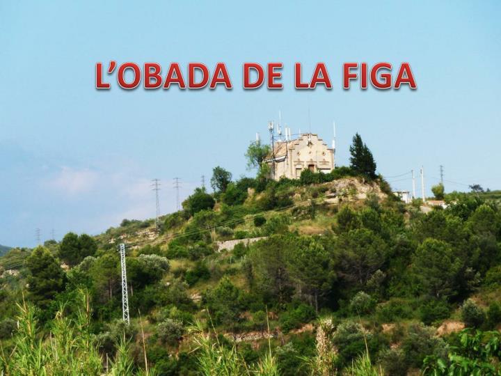 L'OBADA DE LA FIGA