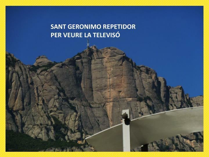 SANT GERONIMO REPETIDOR