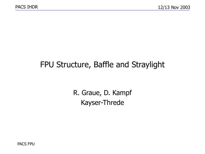 fpu structure baffle and straylight