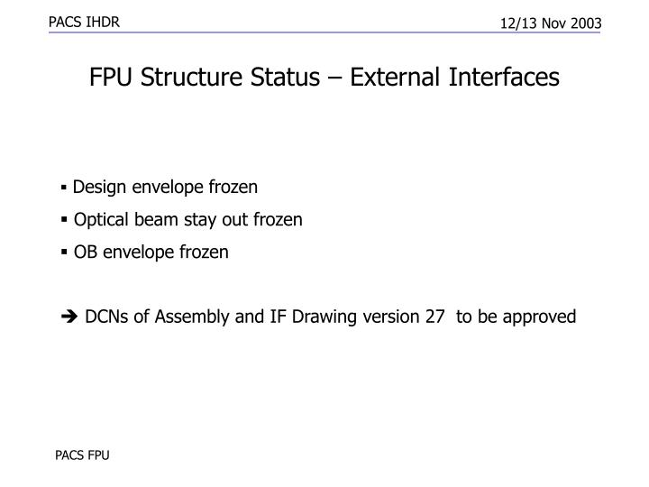 FPU Structure Status – External Interfaces