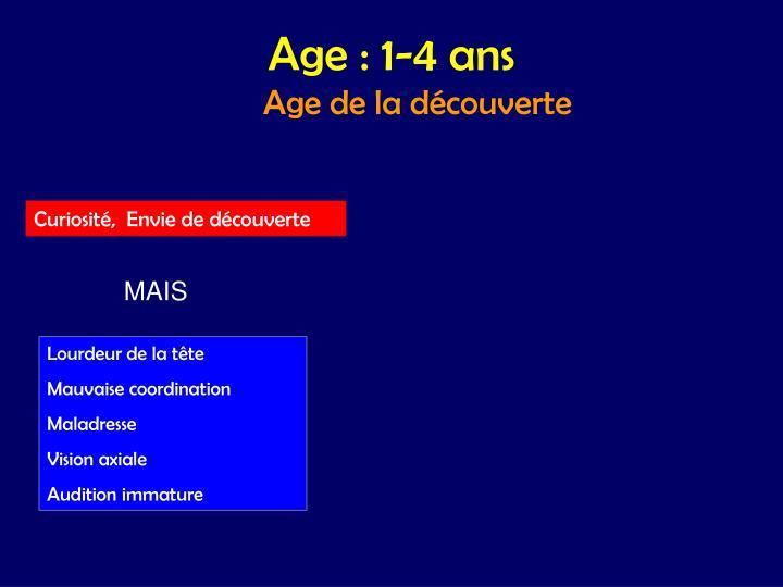 Age : 1-4 ans