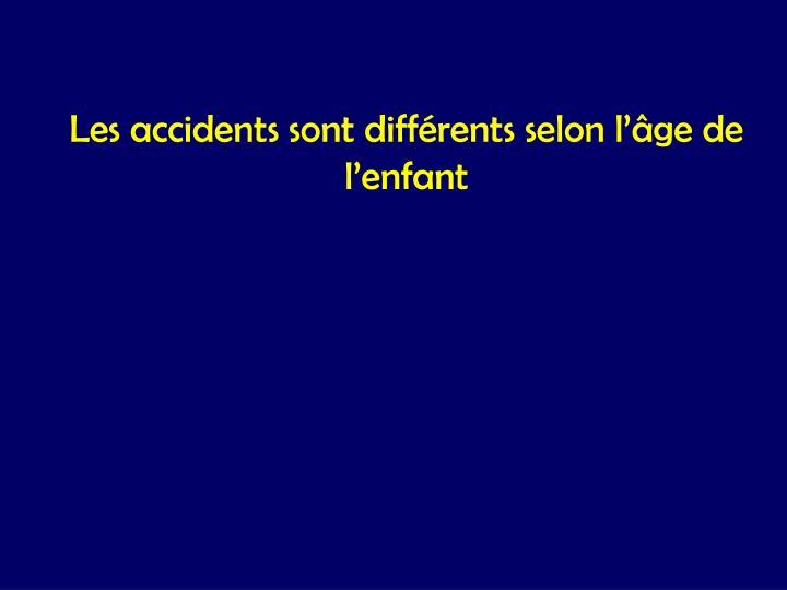 Les accidents sont différents selon l'âge de l'enfant