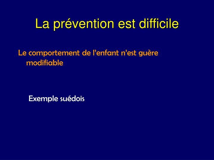 La prévention est difficile