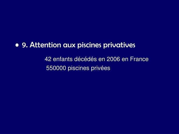 9. Attention aux piscines privatives