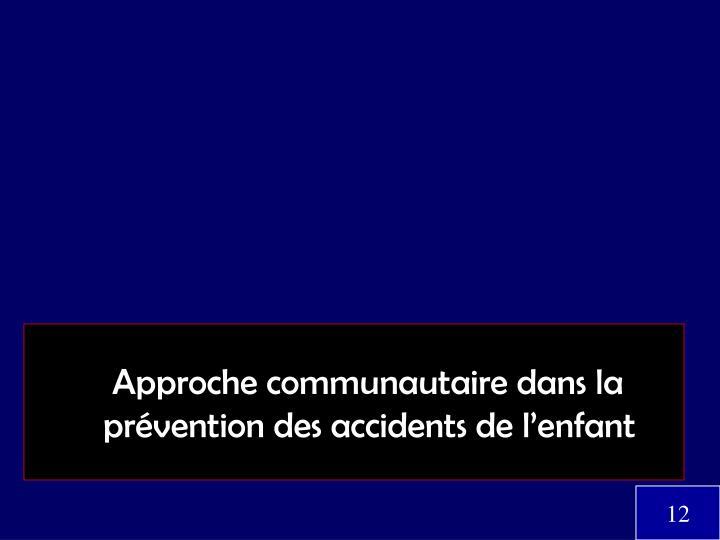 Approche communautaire dans la                            prévention des accidents de l'enfant