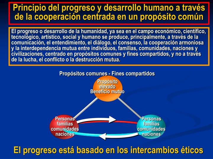 Principio del progreso y desarrollo humano a través de la cooperación centrada en un propósito común
