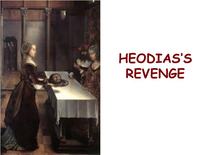 HEODIAS'S REVENGE