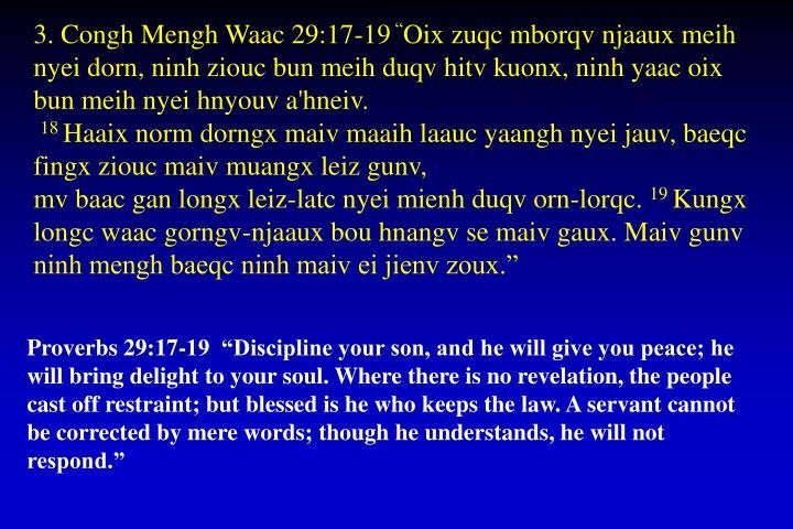 3. Congh Mengh Waac 29:17-19