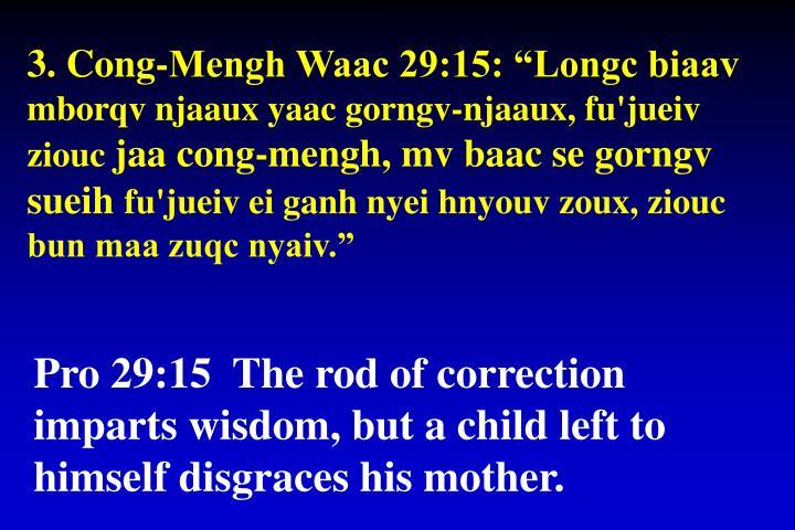 """3. Cong-Mengh Waac 29:15: """"Longc biaav"""