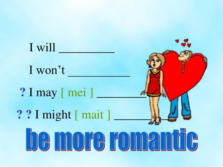I will _________