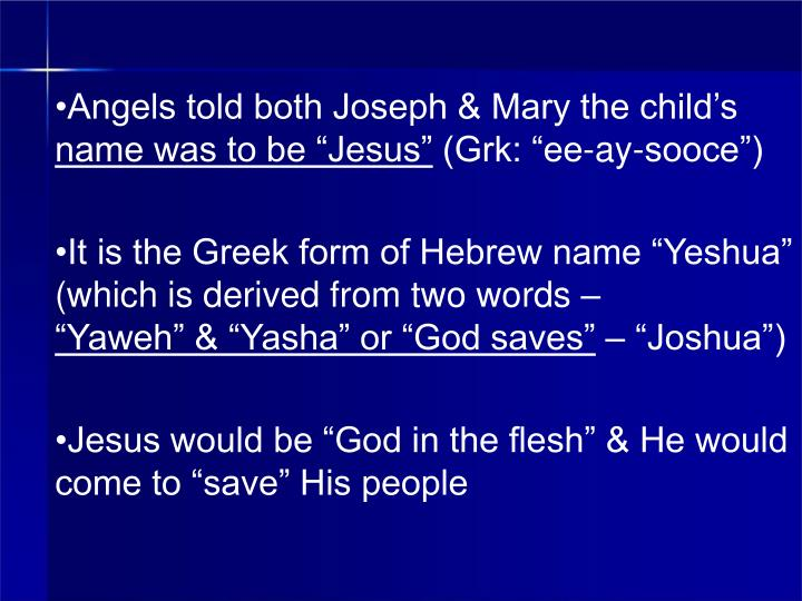 Angels told both Joseph & Mary the child's