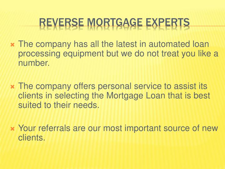 The company has all the latest in automated loan processing equipment but we do not treat you like a number.