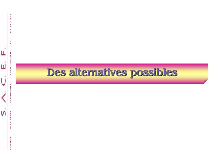 Des alternatives possibles