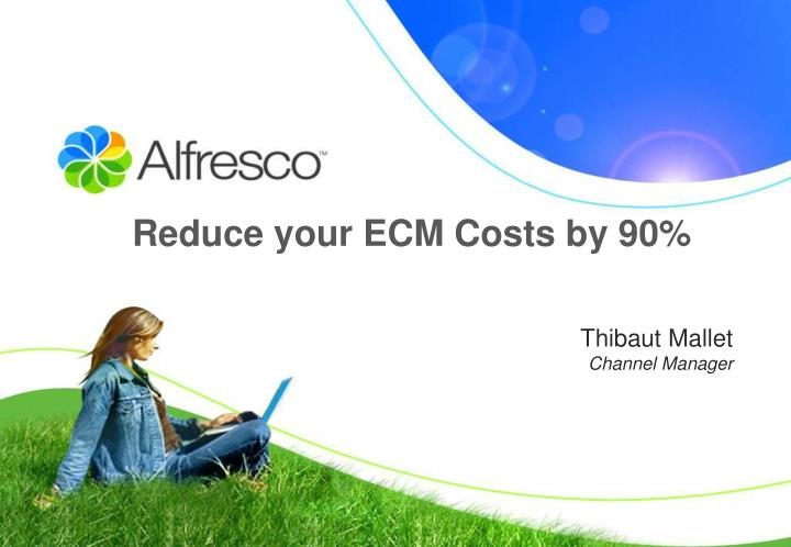 Reduce your ECM Costs by 90%