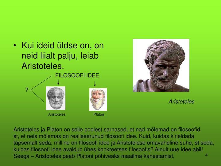 Kui ideid üldse on, on neid liialt palju, leiab Aristoteles.