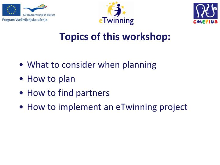 Topics of this workshop: