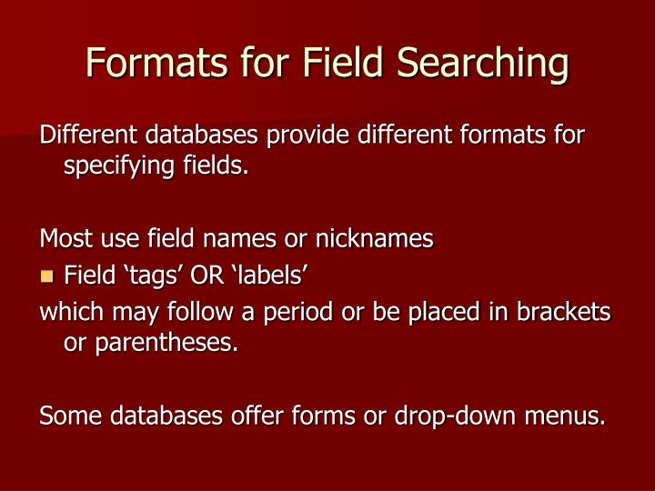 Formats for Field Searching