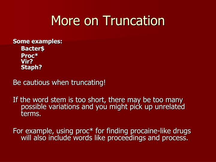 More on Truncation