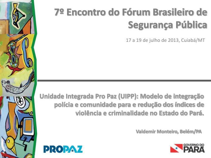7º Encontro do Fórum Brasileiro de Segurança Pública