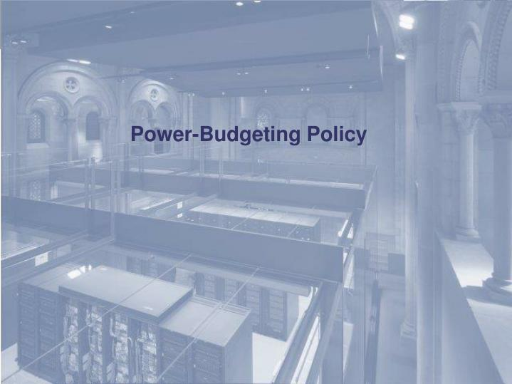 Power-Budgeting Policy